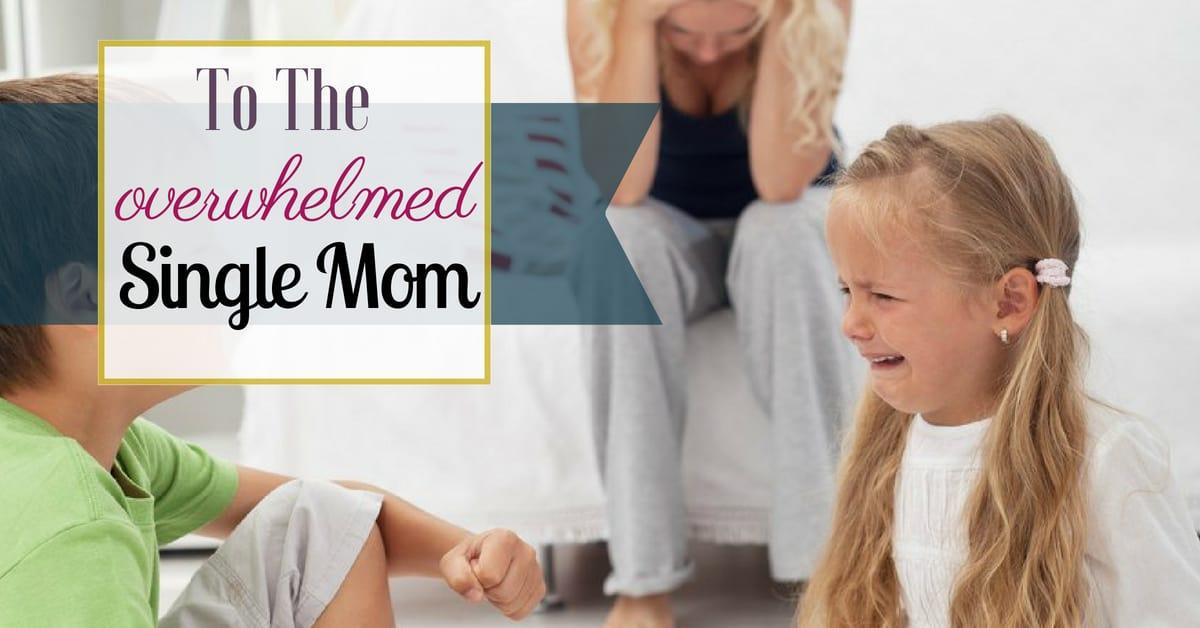 Feeling overwhelmed mom single Single Parents: